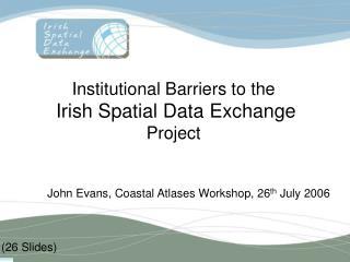 Institutional Barriers to the Irish Spatial Data Exchange Project