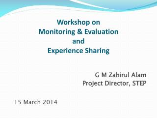 Workshop on Monitoring & Evaluation and  Experience Sharing