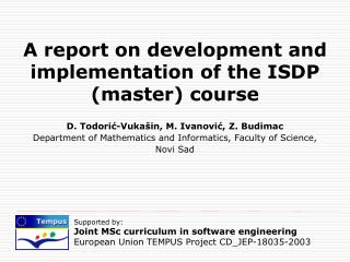 A report on development and implementation of the ISDP (master) course