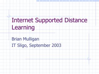 Internet Supported Distance Learning