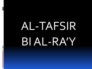 AL-TAFSIR BI AL-RA'Y