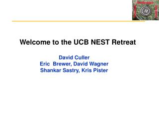 Welcome to the UCB NEST Retreat