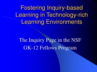 Fostering Inquiry-based Learning in Technology-rich Learning Environments
