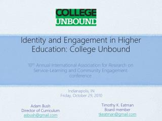 Identity and Engagement in Higher Education: College Unbound
