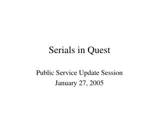 Serials in Quest