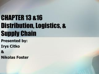 CHAPTER 13 &16 Distribution, Logistics, &  Supply Chain