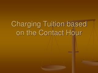 Charging Tuition based on the Contact Hour