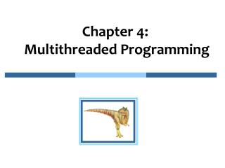 Chapter 4:   Multithreaded Programming