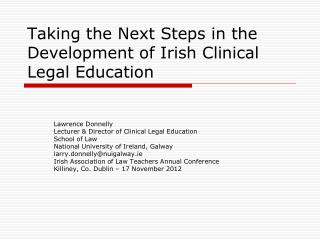 Taking the Next Steps in the Development of Irish Clinical Legal Education