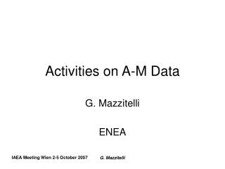 Activities on A-M Data