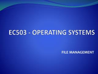EC503 - OPERATING SYSTEMS