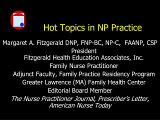 Hot Topics in NP Practice