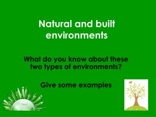 Natural and built environments