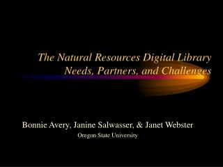 The Natural Resources Digital Library  Needs, Partners, and Challenges