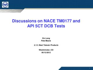 Discussions on NACE  TM0177 and API 5CT DCB  Tests