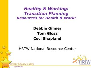 Healthy & Working:   Transition Planning  Resources for Health & Work!