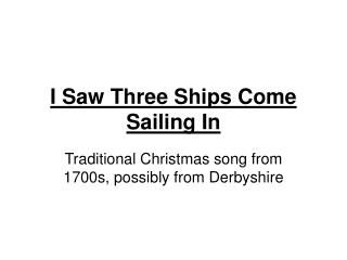 I Saw Three Ships Come Sailing In