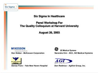 Six Sigma In Healthcare  Panel Workshop For The Quality Colloquium at Harvard University  August 26, 2003