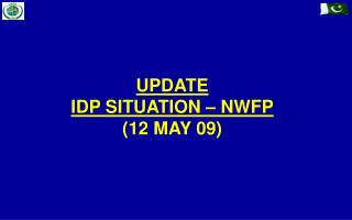 UPDATE IDP SITUATION – NWFP (12 MAY 09)