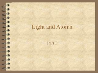 Light and Atoms