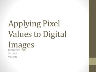 Applying Pixel Values to Digital Images
