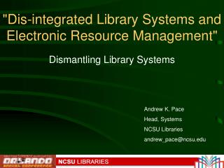 """Dis-integrated Library Systems and Electronic Resource Management"""