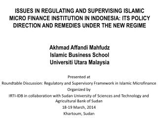 Presented at Roundtable Discussion: Regulatory and Supervisory Framework in Islamic Microfinance