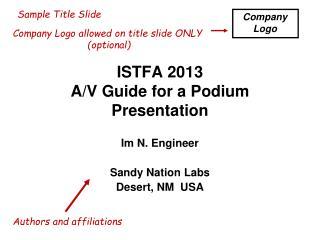ISTFA 2013 A/V Guide for a Podium Presentation