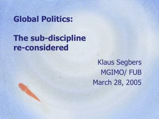 Global Politics: The sub-discipline re-considered