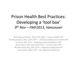 Prison Health Best Practices: Developing a 'tool box' 9 th  Nov – FMF2013, Vancouver