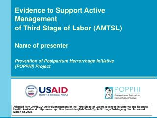 Evidence to Support Active Management  of Third Stage of Labor (AMTSL) Name of presenter Prevention of Postpartum Hemorr