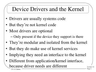 Device Drivers and the Kernel