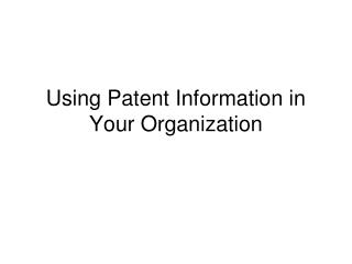 Using Patent Information in Your Organization