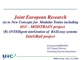 Joint European Research  to New Concepts for  Modular Trains including  HST –  MODTRAIN project