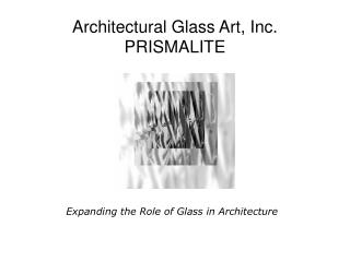 Architectural Glass Art, Inc. PRISMALITE