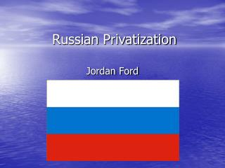 Russian Privatization
