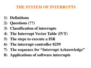 THE SYSTEM OF INTERRUPTS Definitions Questions (??) Classification of interrupts