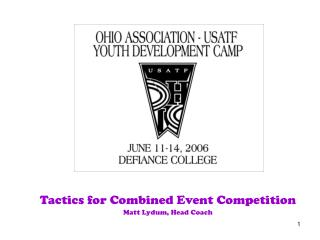 Tactics for Combined Event Competition Matt Lydum, Head Coach