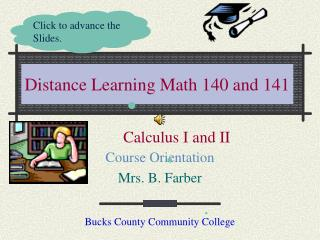Distance Learning Math 140 and 141