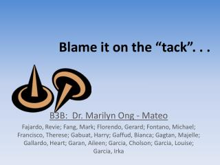 "Blame it on the ""tack"". . ."