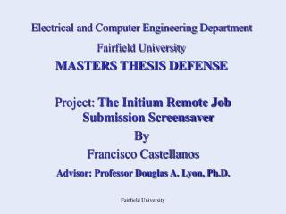 Electrical and Computer Engineering Department   Fairfield University MASTERS THESIS DEFENSE