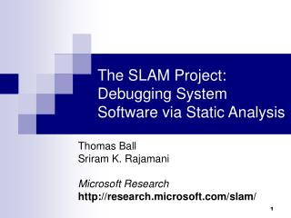 The SLAM Project: Debugging System Software via Static Analysis