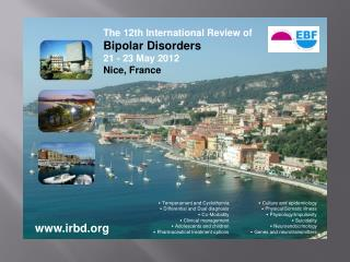 The 12th International Review of Bipolar Disorders 21 - 23 May 2012  Nice, France