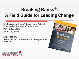 Breaking Ranks ® : A Field Guide for Leading Change