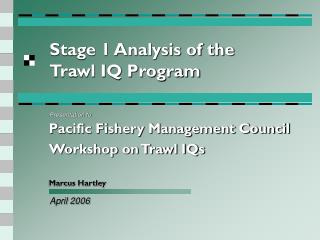 Stage 1 Analysis of the  Trawl IQ Program