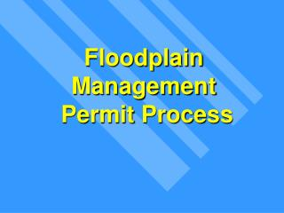 Floodplain Management  Permit Process