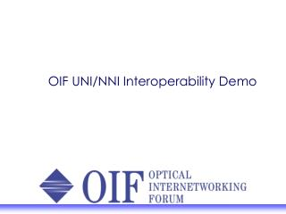 OIF UNI/NNI Interoperability Demo