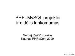 PHP+MySQL projektai ir didėlis lankomumas