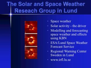 The Solar and Space Weather Reseach Group in Lund