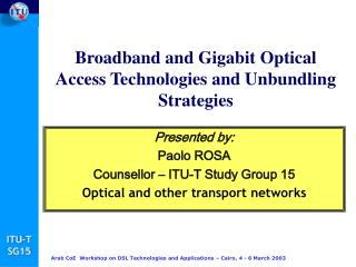 Broadband and Gigabit Optical Access Technologies and Unbundling Strategies